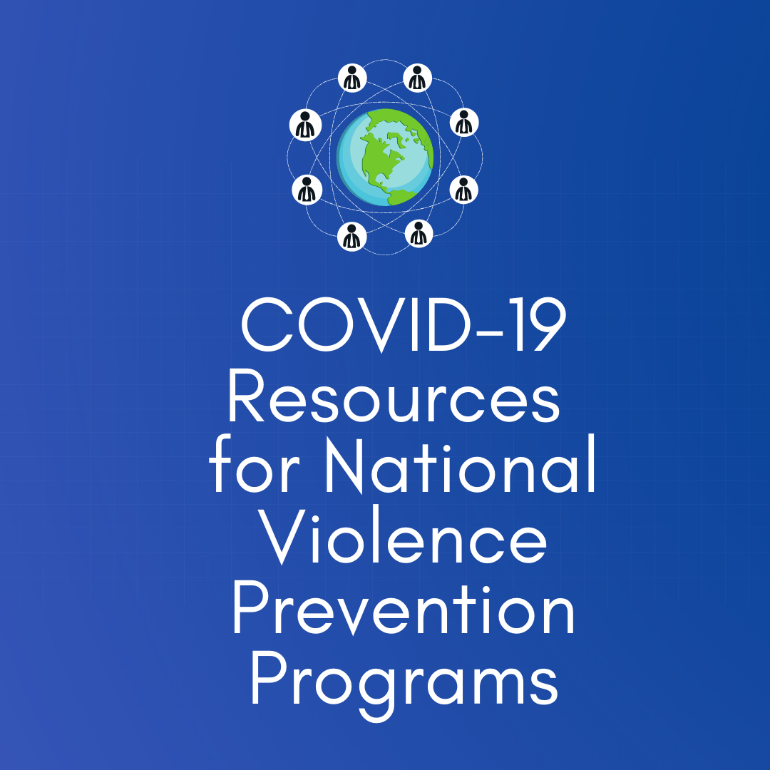 Update: COVID-19 Resources for National Violence Prevention Programs